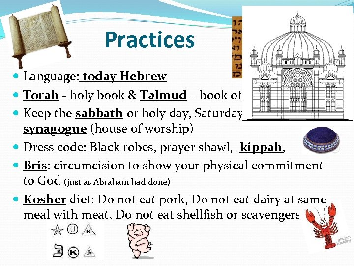 Practices Language: today Hebrew Torah - holy book & Talmud – book of law