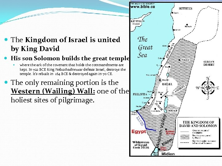 The Kingdom of Israel is united by King David His son Solomon builds
