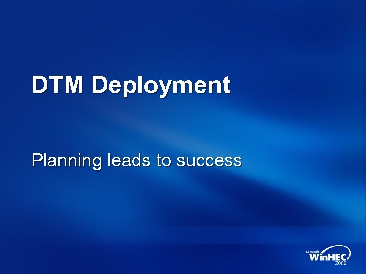 DTM Deployment Planning leads to success
