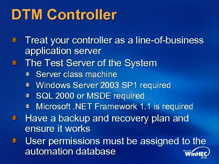 DTM Controller Treat your controller as a line-of-business application server The Test Server of