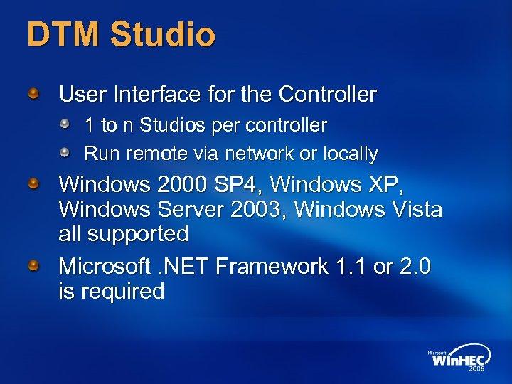 DTM Studio User Interface for the Controller 1 to n Studios per controller Run