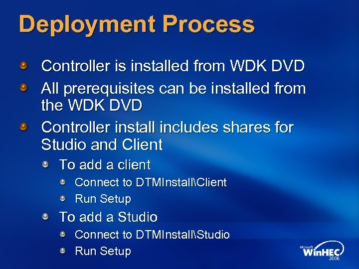Deployment Process Controller is installed from WDK DVD All prerequisites can be installed from