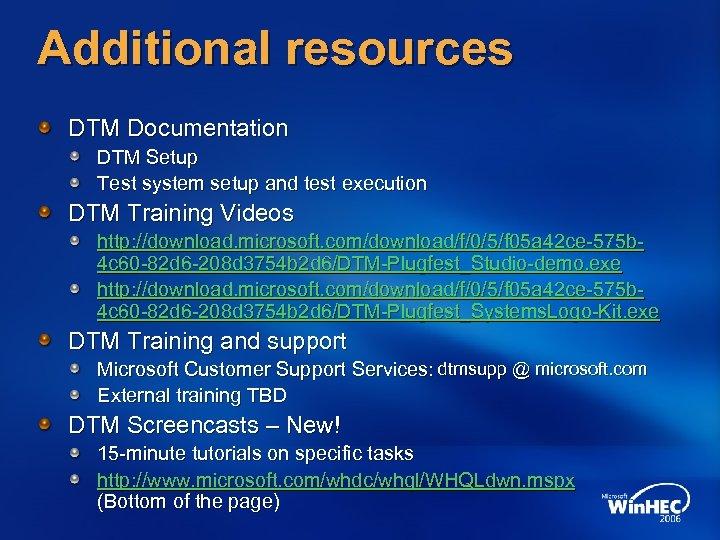 Additional resources DTM Documentation DTM Setup Test system setup and test execution DTM Training