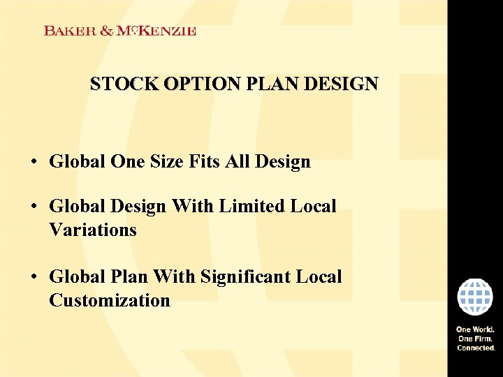 STOCK OPTION PLAN DESIGN • Global One Size Fits All Design • Global Design