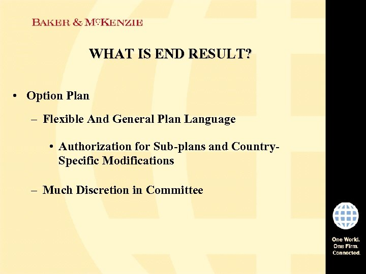 WHAT IS END RESULT? • Option Plan – Flexible And General Plan Language •