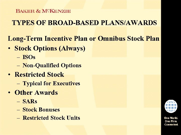 TYPES OF BROAD-BASED PLANS/AWARDS Long-Term Incentive Plan or Omnibus Stock Plan • Stock Options
