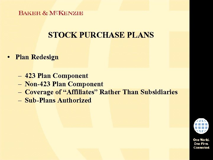 STOCK PURCHASE PLANS • Plan Redesign – – 423 Plan Component Non-423 Plan Component