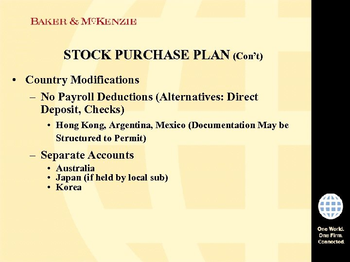 STOCK PURCHASE PLAN (Con't) • Country Modifications – No Payroll Deductions (Alternatives: Direct Deposit,