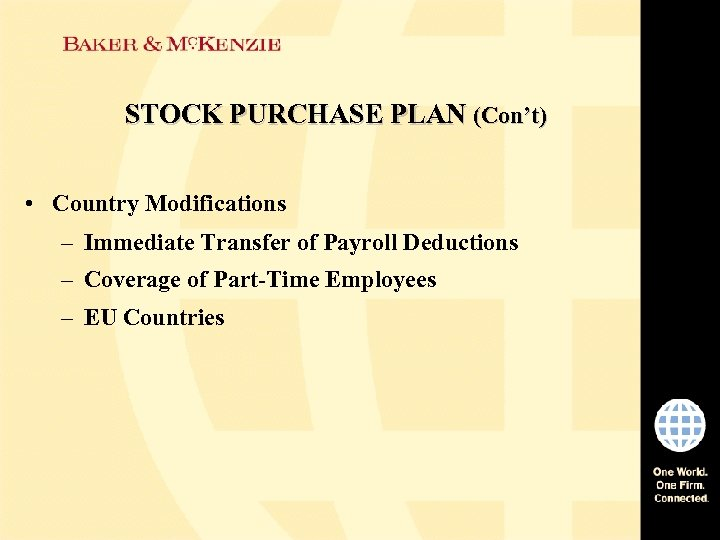 STOCK PURCHASE PLAN (Con't) • Country Modifications – Immediate Transfer of Payroll Deductions –