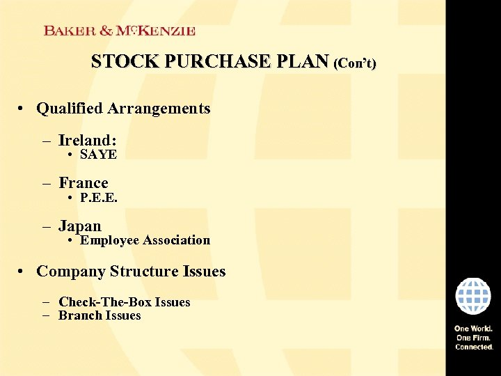 STOCK PURCHASE PLAN (Con't) • Qualified Arrangements – Ireland: • SAYE – France •