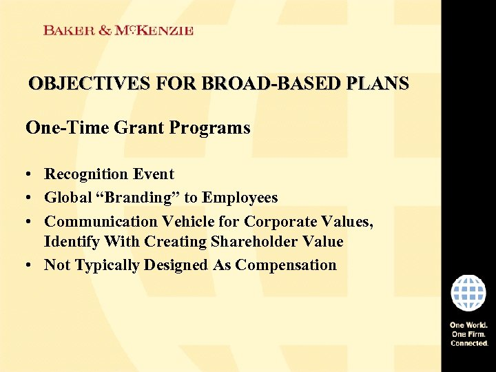 "OBJECTIVES FOR BROAD-BASED PLANS One-Time Grant Programs • Recognition Event • Global ""Branding"" to"