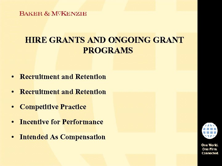 HIRE GRANTS AND ONGOING GRANT PROGRAMS • Recruitment and Retention • Competitive Practice •