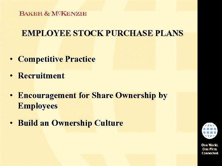 EMPLOYEE STOCK PURCHASE PLANS • Competitive Practice • Recruitment • Encouragement for Share Ownership