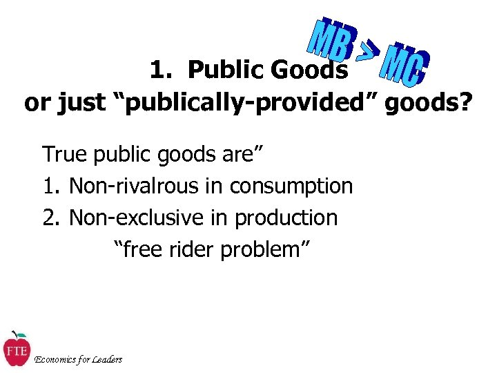 "1. Public Goods or just ""publically-provided"" goods? True public goods are"" 1. Non-rivalrous in"