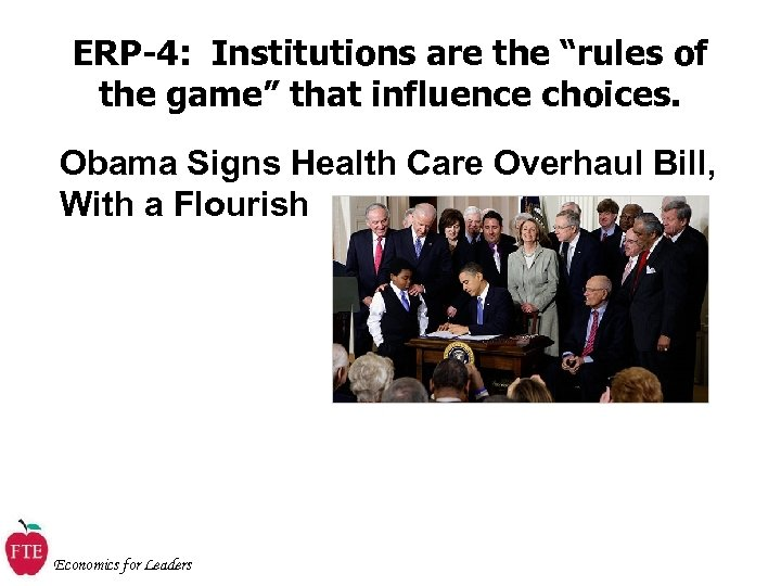 "ERP-4: Institutions are the ""rules of the game"" that influence choices. Obama Signs Health"