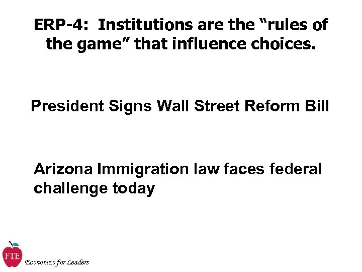 "ERP-4: Institutions are the ""rules of the game"" that influence choices. President Signs Wall"