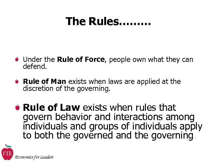 The Rules……… Under the Rule of Force, people own what they can defend. Rule
