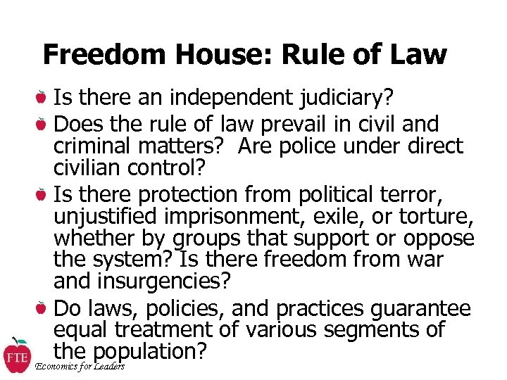 Freedom House: Rule of Law Is there an independent judiciary? Does the rule of