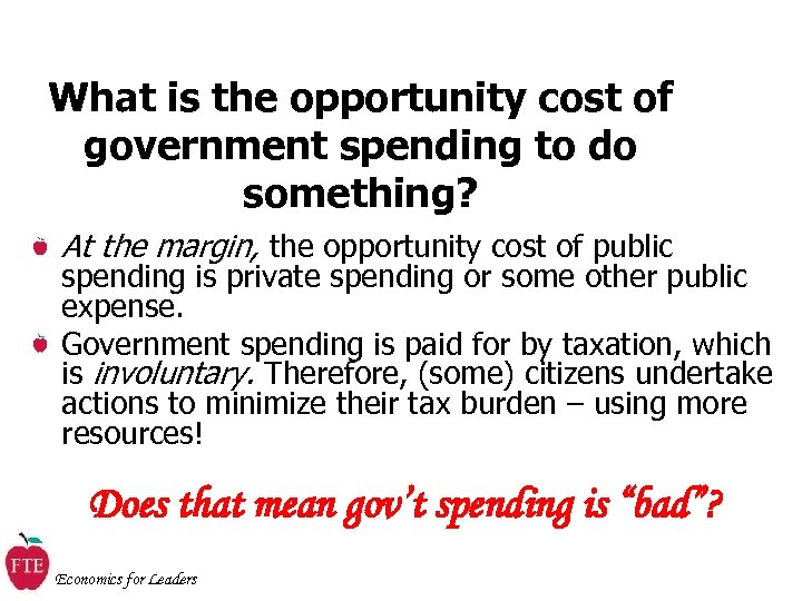 What is the opportunity cost of government spending to do something? At the margin,