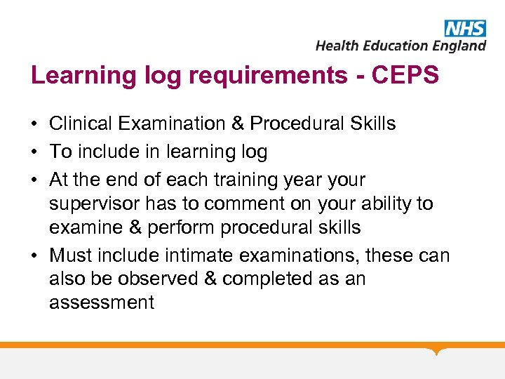 Learning log requirements - CEPS • Clinical Examination & Procedural Skills • To include