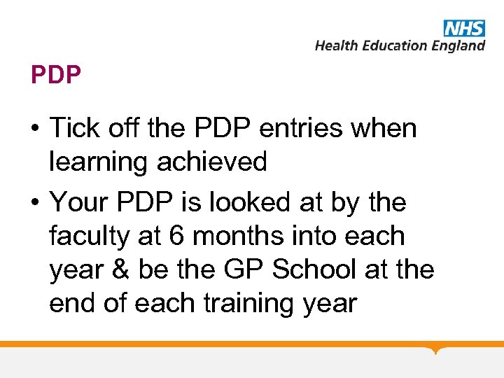 PDP • Tick off the PDP entries when learning achieved • Your PDP is