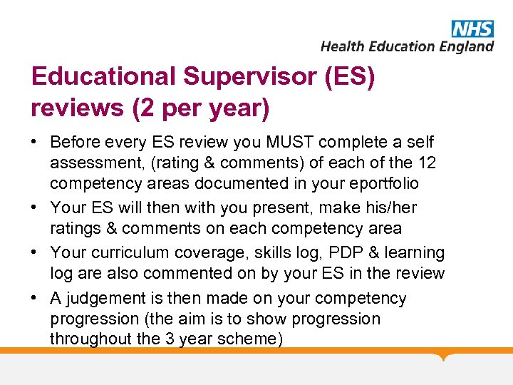 Educational Supervisor (ES) reviews (2 per year) • Before every ES review you MUST