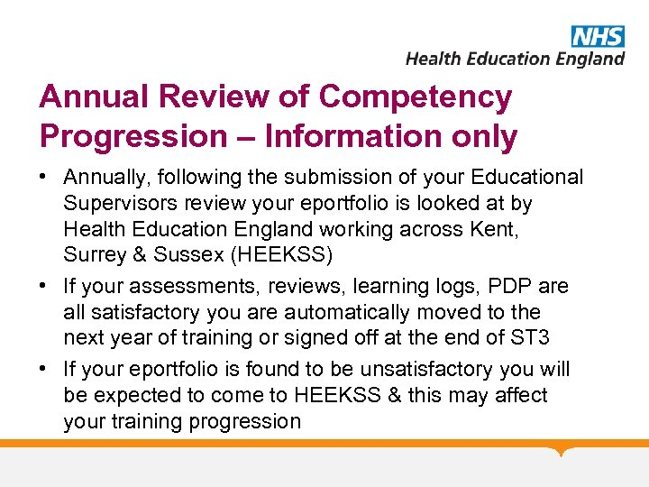Annual Review of Competency Progression – Information only • Annually, following the submission of