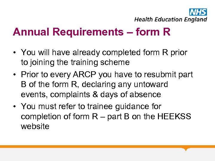 Annual Requirements – form R • You will have already completed form R prior