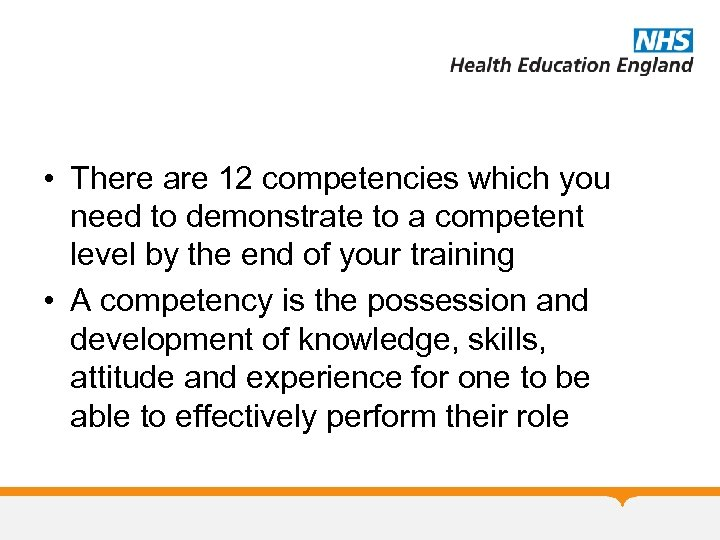 • There are 12 competencies which you need to demonstrate to a competent