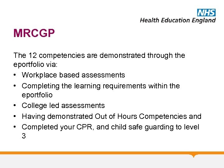 MRCGP The 12 competencies are demonstrated through the eportfolio via: • Workplace based assessments