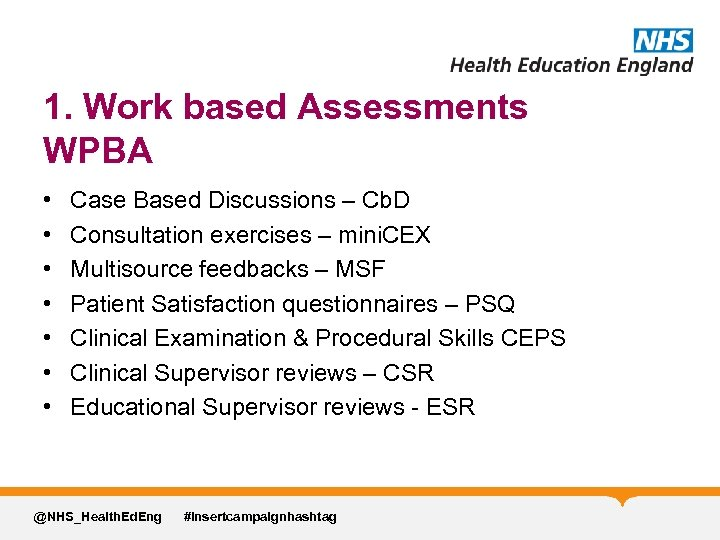 1. Work based Assessments WPBA • • Case Based Discussions – Cb. D Consultation