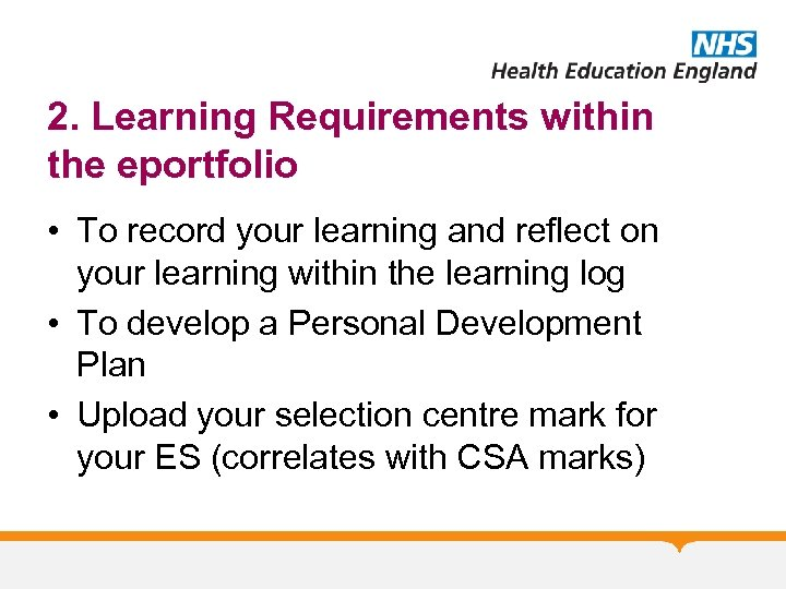 2. Learning Requirements within the eportfolio • To record your learning and reflect on