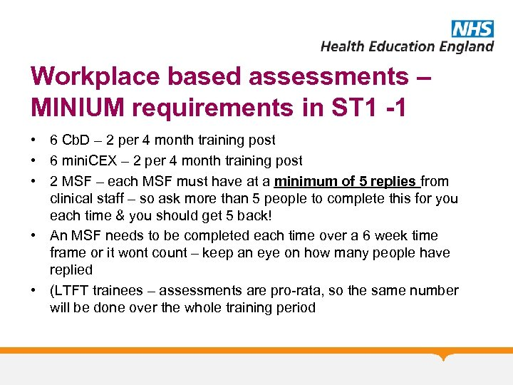 Workplace based assessments – MINIUM requirements in ST 1 -1 • 6 Cb. D
