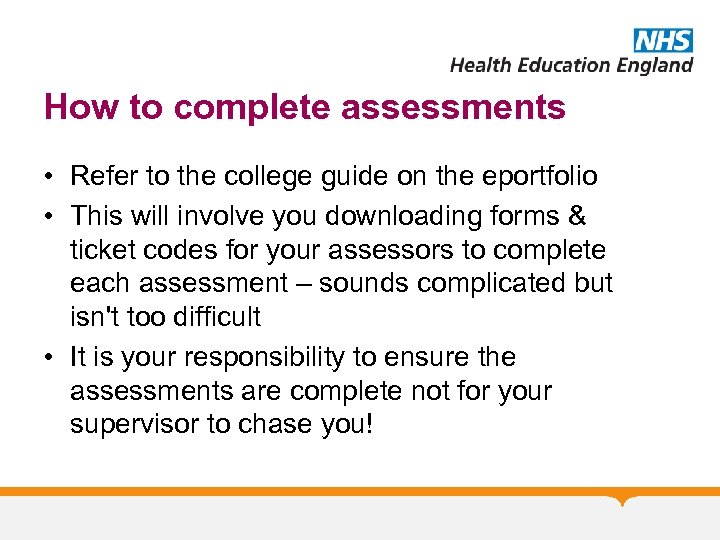 How to complete assessments • Refer to the college guide on the eportfolio •