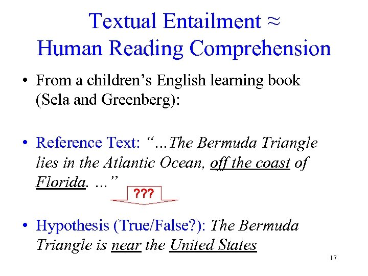 Textual Entailment ≈ Human Reading Comprehension • From a children's English learning book (Sela