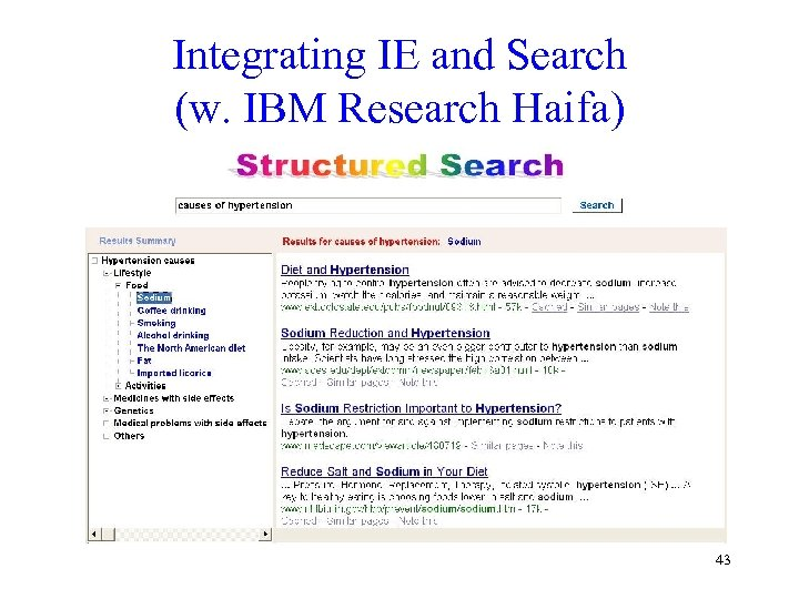 Integrating IE and Search (w. IBM Research Haifa) 43
