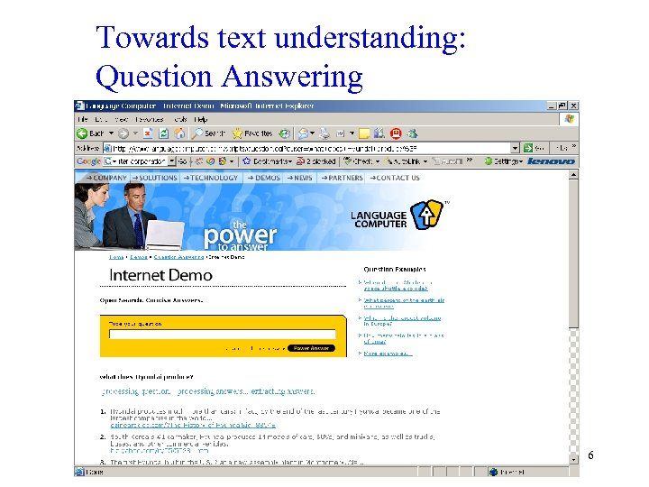 Towards text understanding: Question Answering 6