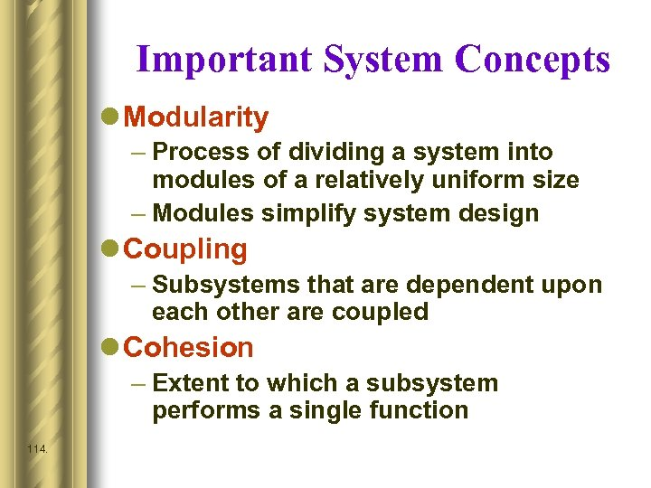 Important System Concepts l Modularity – Process of dividing a system into modules of