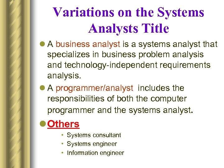 Variations on the Systems Analysts Title l A business analyst is a systems analyst