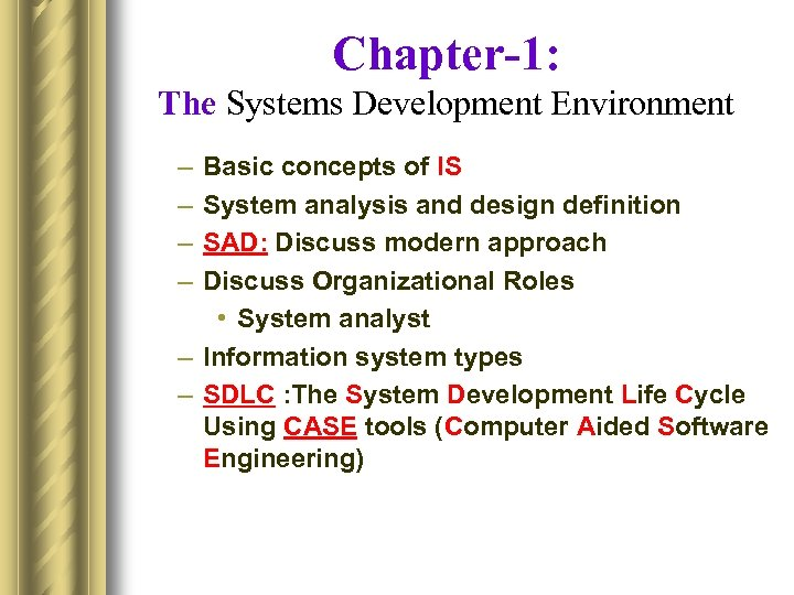 Chapter-1: The Systems Development Environment – – Basic concepts of IS System analysis and