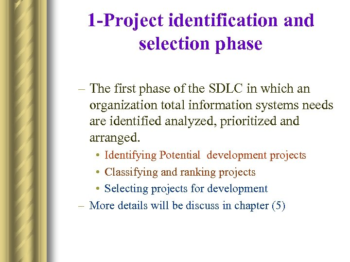 1 -Project identification and selection phase – The first phase of the SDLC in