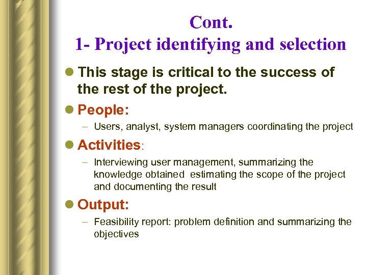 Cont. 1 - Project identifying and selection l This stage is critical to the