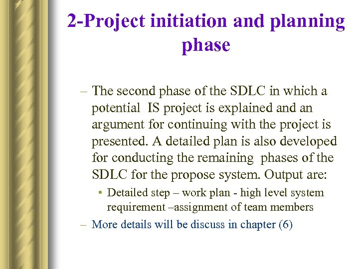 2 -Project initiation and planning phase – The second phase of the SDLC in
