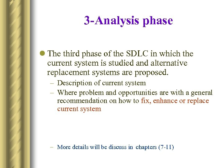 3 -Analysis phase l The third phase of the SDLC in which the current