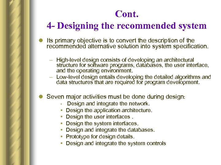 Cont. 4 - Designing the recommended system l Its primary objective is to convert