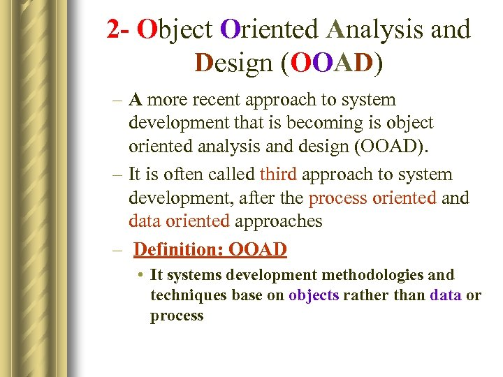 2 - Object Oriented Analysis and Design (OOAD) – A more recent approach to