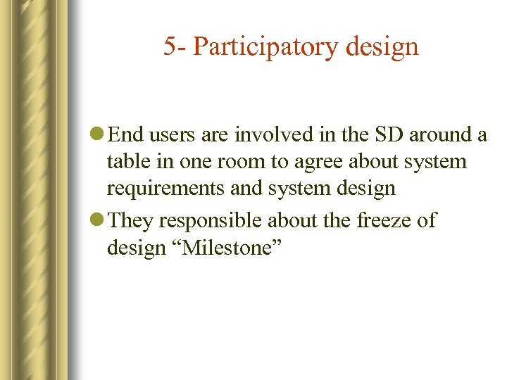 5 - Participatory design l End users are involved in the SD around a