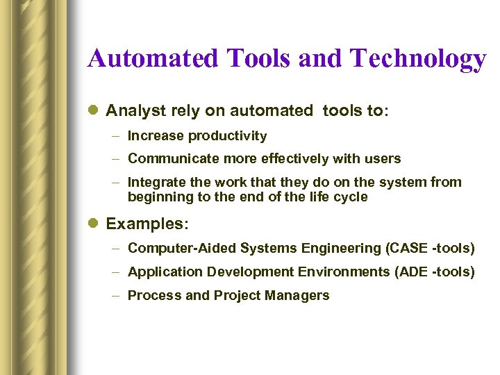 Automated Tools and Technology l Analyst rely on automated tools to: – Increase productivity