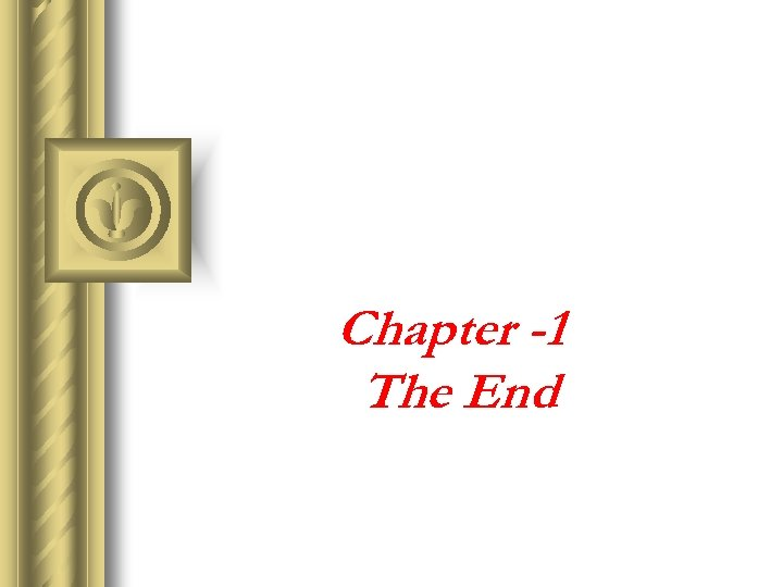 Chapter -1 The End