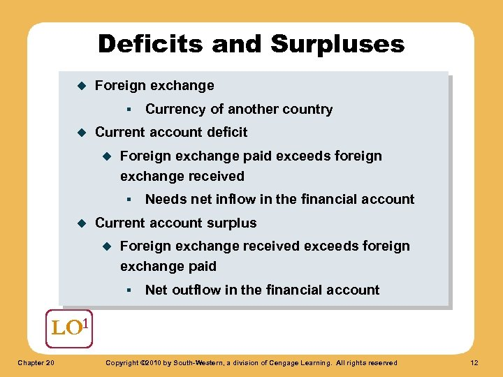 Deficits and Surpluses u Foreign exchange § u Current account deficit u Foreign exchange